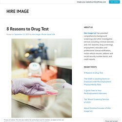 8 Reasons to Drug Test – Hire Image
