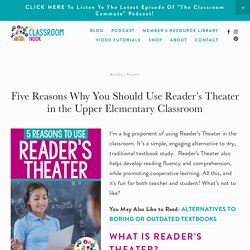 Five Reasons Why You Should Use Reader's Theater in the Upper Elementary Classroom — THE CLASSROOM NOOK