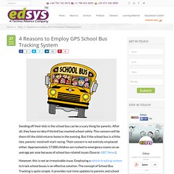 4 Reasons to Employ GPS School Bus Tracking System - Edsys