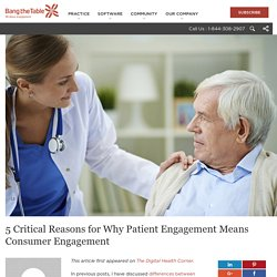 5 Reasons for Why Patient Engagement Means Consumer Engagement