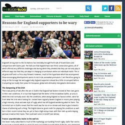 Reasons for England supporters to be wary