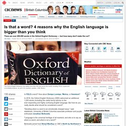 Is that a word? 4 reasons why the English language is bigger than you think