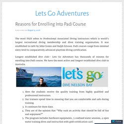 Reasons for Enrolling Into Padi Course