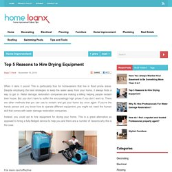 Top 5 Reasons to Hire Drying Equipment