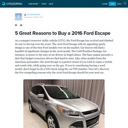 5 Great Reasons to Buy a 2016 Ford Escape: vincheckonline