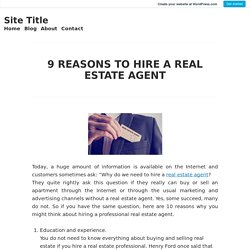 9 REASONS TO HIRE A REAL ESTATE AGENT – Site Title