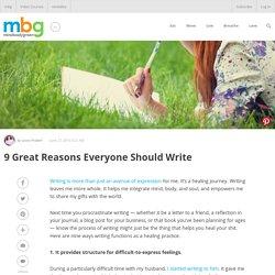 9 Great Reasons Everyone Should Write - mindbodygreen.com