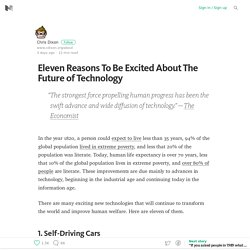 Eleven Reasons To Be Excited About The Future of Technology