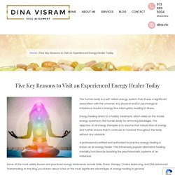 Five Key Reasons to Visit an Experienced Energy Healer Today