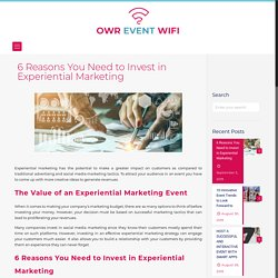 6 Reasons You Need to Invest in Experiential Marketing