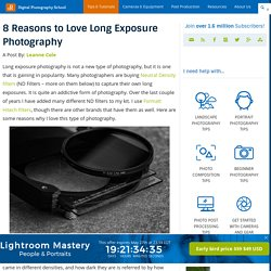 8 Reasons to Love Long Exposure Photography
