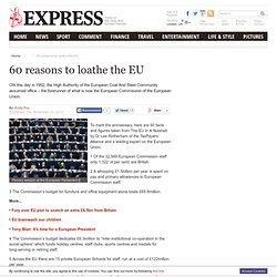 60 reasons to loathe the EU