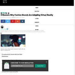 4 Reasons Why Fashion Brands Are Adopting Virtual Reality