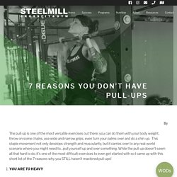 7 Reasons You Don't Have Pull-Ups - Steel Mill Fitness - Fleming Island