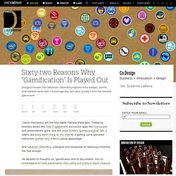 "Sixty-two Reasons Why ""Gamification"" Is Played Out 