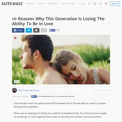 10 Reasons Why This Generation Is Losing The Ability To Be In Love
