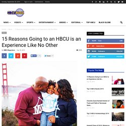 15 Reasons Going to an HBCU is an Experience Like No Other