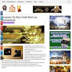 Reasons To Buy Gold Bars as Investment