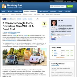 3 Reasons Google Inc.'s Driverless Cars Will Hit A Dead End (GOOG, GOOGL, MBLY)