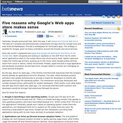 Five reasons why Google's Web apps store makes sense