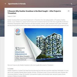 5 Reasons Why Heather Grandiose is the Most Sought – After Project in Trivandrum