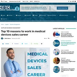 Top 10 reasons to work in medical devices sales career
