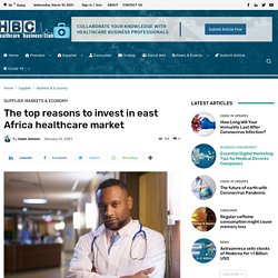The top reasons to invest in east Africa healthcare market