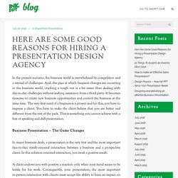 Here Are Some Good Reasons for Hiring a Presentation Design Agency