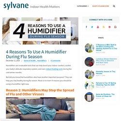4 Reasons To Use A Humidifier During Flu Season