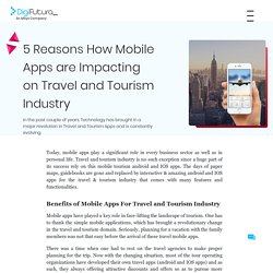 5 Reasons How Mobile Apps are Impacting on Travel and Tourism Industry