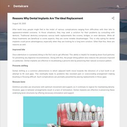 Reasons Why Dental Implants Are The Ideal Replacement
