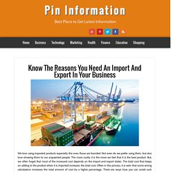 Pin Information: Know The Reasons You Need An Import And Export In Your Business