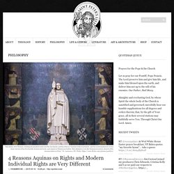 4 Reasons Aquinas On Rights And Modern Individual Rights Are Very Different