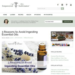 3 Reasons to Avoid Ingesting Essential Oils
