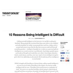 10 Reasons Being Intelligent Is Difficult