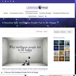 6 Reasons Why Intelligent People Fail to Be Happy – Learning Mind