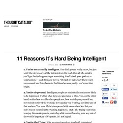 11 Reasons It's Hard Being Intelligent