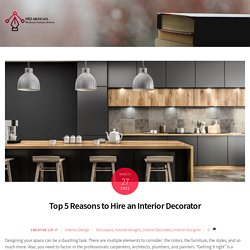 Top 5 Reasons to Hire an Interior Decorator -