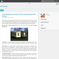 Top 5 Reasons to Invest in Pre-manufactured Park Homes