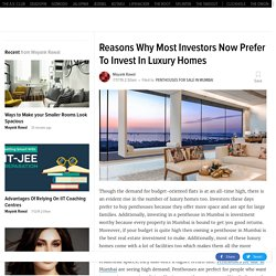 Reasons Why Most Investors Now Prefer To Invest In Luxury Homes