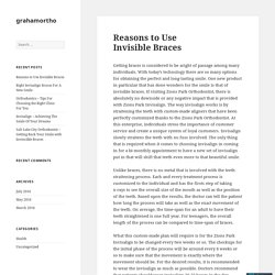 Reasons to Use Invisible Braces – grahamortho