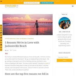 5 Reasons We're in Love with Jacksonville Beach - 2 Travel Dads