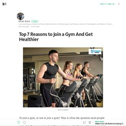 Top 7 Reasons to Join a Gym And Get Healthier – Medium