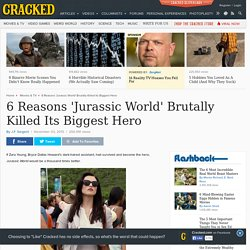 6 Reasons 'Jurassic World' Brutally Killed Its Biggest Hero