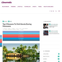 Top 5 Reasons To Visit Kerala During Monsoons