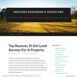 Top Reasons To Get Land Surveys For A Property
