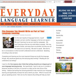 Five Reasons You Should Write as Part of Your Language Learning