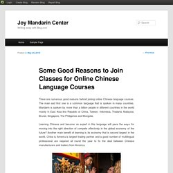 Some Good Reasons to Join Classes for Online Chinese Language Courses