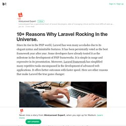 10+ Reasons Why Laravel Rocking In the Universe. – HireLaravel Expert – Medium