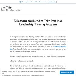 You Need to Take Part in a Leadership Training Program